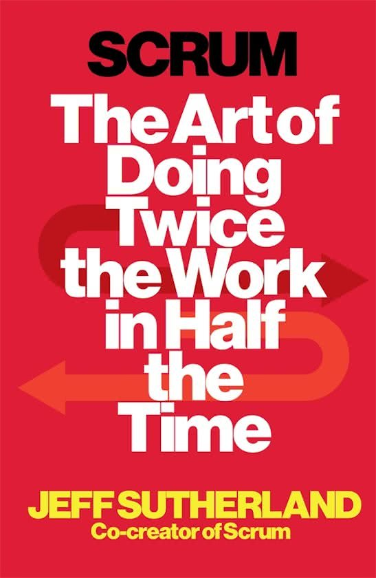 SCRUM The Art of doing Twice...